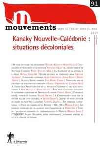 Kanaky Nouvelle-Calédonie : situations décoloniales - Revue Mouvements numéro 91